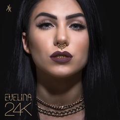 Evelina: 24K