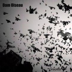 Dam Oiseau: Greatest