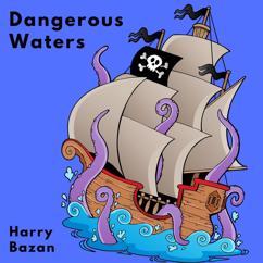 Harry Bazan: Dangerous Waters