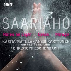 Christoph Eschenbach: Saariaho, K.: Notes On Light / Orion / Mirage