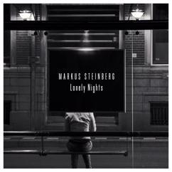 Markus Steinberg: Lonely Nights