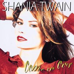 Shania Twain: Man! I Feel Like A Woman!