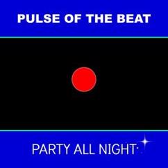 Pulse of the Beat: Party All Night