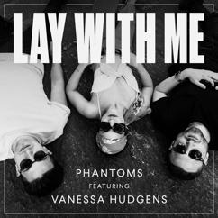 Phantoms, Vanessa Hudgens: Lay With Me