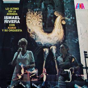 Kako Y Su Orquesta, Ismael Rivera: Lo Último En La Avenida