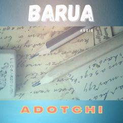 Adotchi: Barua