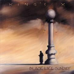 King's X: Black Like Sunday