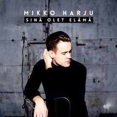 Mikko Harju: Sinä olet elämä