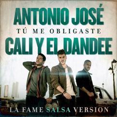 Antonio José, Cali Y El Dandee: Tú Me Obligaste (La Fame Salsa Version)