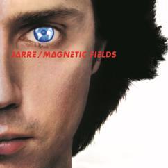 Jean-Michel Jarre: Les Chants Magnétiques / Magnetic Fields