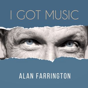 Alan Farrington: I Got Music