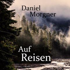 Daniel Morgner: Auf Reisen (Jubiläumsedition)