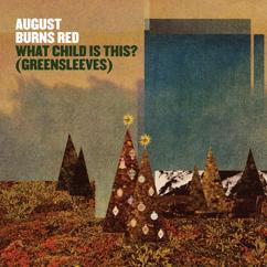 August Burns Red: What Child Is This? (Greensleeves)