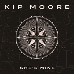 Kip Moore: She's Mine