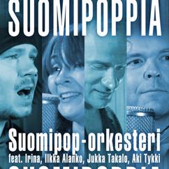 Suomipop-orkesteri, Irina, Ilkka Alanko, Jukka Takalo, Aki Tykki: Suomipoppia