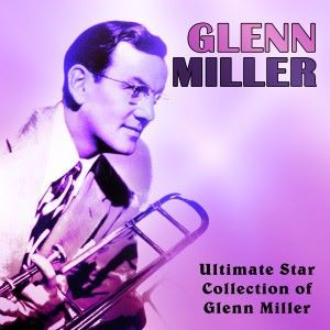 Glenn Miller: In the Mood