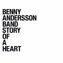 Benny Andersson Band: Story Of A Heart