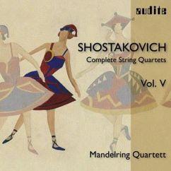 Mandelring Quartett: Shostakovich: Complete String Quartets, Vol. V