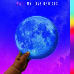 Wale: My Love (feat. Major Lazer, WizKid, Dua Lipa) (Remixes)