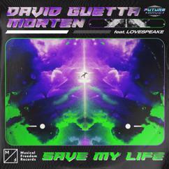 David Guetta, MORTEN, Lovespeake: Save My Life (feat. Lovespeake)