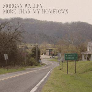 Morgan Wallen: More Than My Hometown