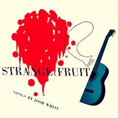 Josh White: Strange Fruit