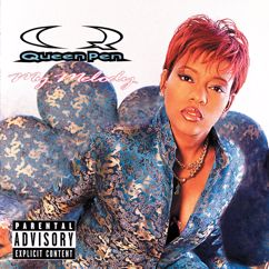 Queen Pen: I'm Gon Blow Up (Album Version (Explicit))
