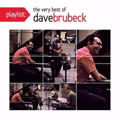 Dave Brubeck: Playlist: The Very Best Of Dave Brubeck