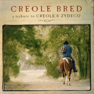 Various Artists: Creole Bred - A Tribute To Creole & Zydeco