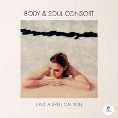 Body & Soul Consort: I Put a Spell on You