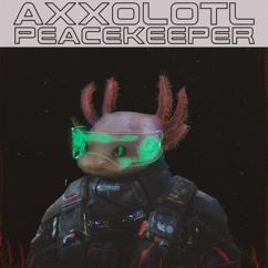 Axxolotl: Peacekeeper