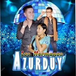 Los Hermanos Azurduy: Amarte Quisiera