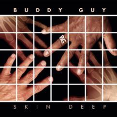 Buddy Guy: Skin Deep Deluxe Version