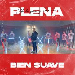 Bien Suave & Lucas Bunnker: Ella Lo Que Quiere Es Plena