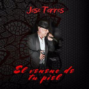 Jose Manuel Torres: El Veneno de tu Piel