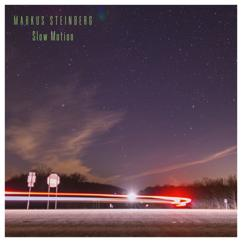 Markus Steinberg: Slow Motion