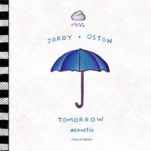 JORDY, OSTON: Tomorrow (Acoustic)