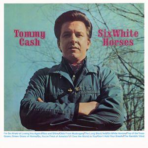 Tommy Cash: Six White Horses