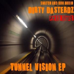 Dirty Dasterdz & Dirty Darsterdz: Tunnel Vision