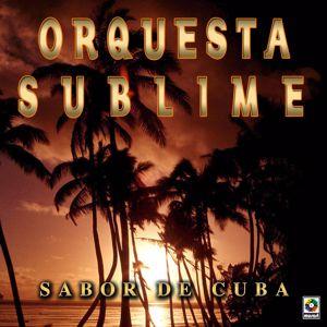 Orquesta Sublime: Sabor De Cuba