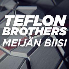 Teflon Brothers: Meijän biisi