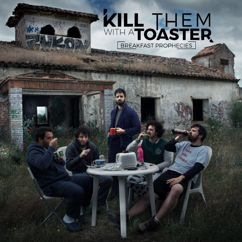 Kill Them With A Toaster: Breakfast Prophecies