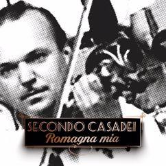 Secondo Casadei: Romagna Mia (Edit Version Remastered 2017)