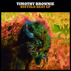 Timothy Brownie: Buffalo Beat EP
