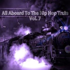 Various Artists: All Aboard to the Hip Hop Train, Vol. 7