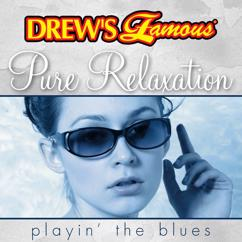 The Hit Crew: Drew's Famous Pure Relaxation Playin' The Blues