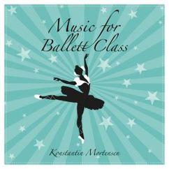 Konstantin Mortensen: Music for Ballett Class
