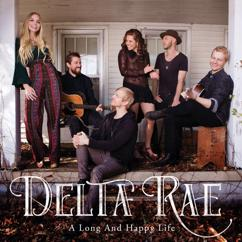 Delta Rae: A Long And Happy Life