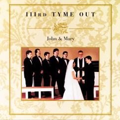 IIIrd Tyme Out: John And Mary