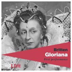 The Orchestra of The Royal Opera House, The Royal Opera Chorus, Sir John Pritchard, Joan Cross & Peter Pears: Britten, Gloriana, First Performance